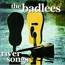 220px-1995_TheBadlees_RiverSongs